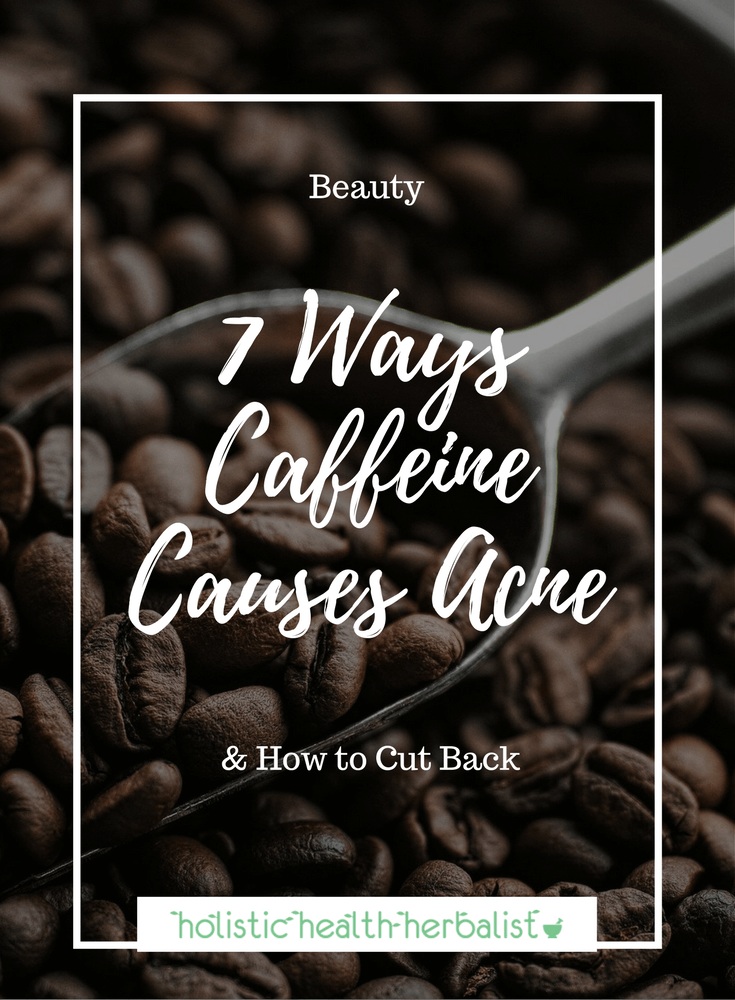 Does Caffeine Cause Acne? - Find out how the over consumption of tea and coffee can aggravate acne prone skin and how you can cut back.