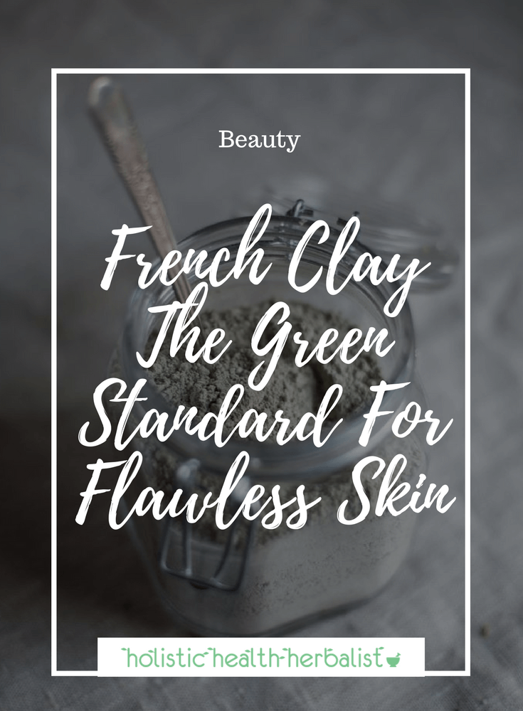 French Clay - The Green Standard For Flawless Skin - Learn about this amazing french green clay for purifying the skin and clearing blemishes without over-irritating already sensitive skin.