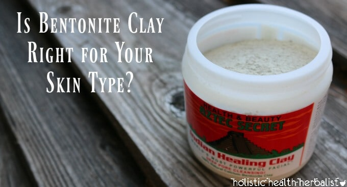 Is Bentonite Clay Right for Your Skin Type? bentonite clay uses and bentonite clay benefits