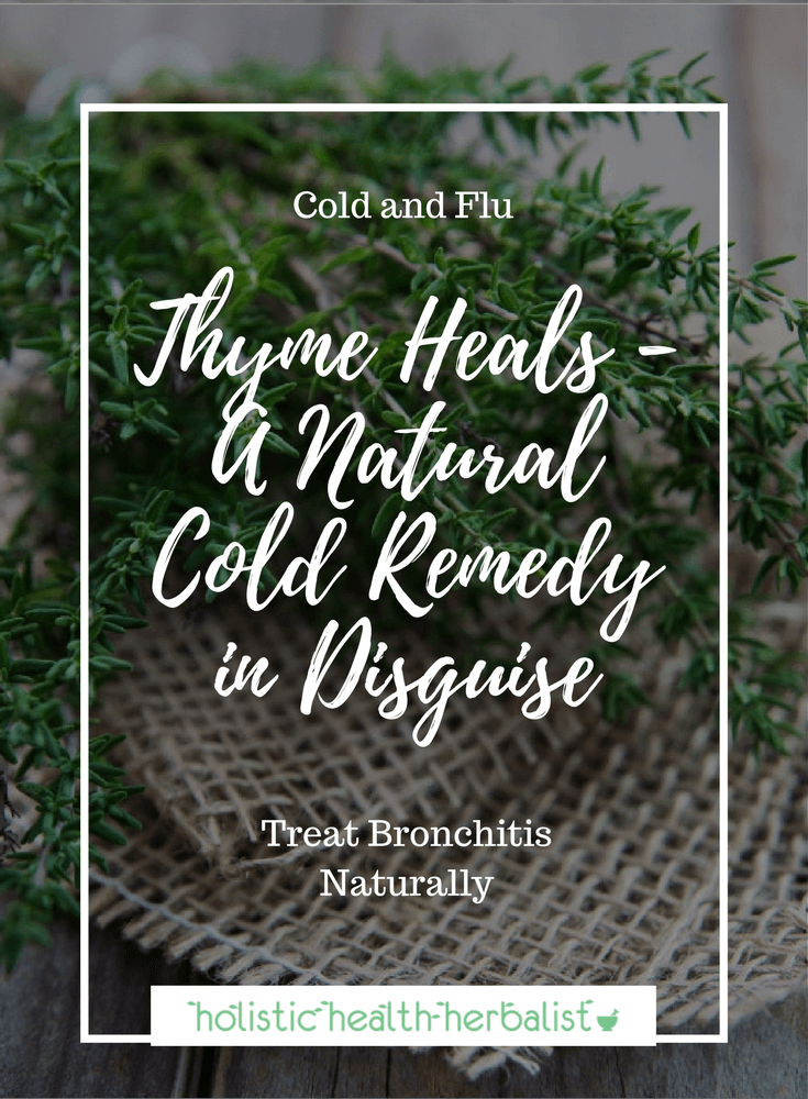 Thyme Heals - A Natural Cold Remedy in Disguise - learn about my first encounter with the healing power of herbs through the use of thyme.