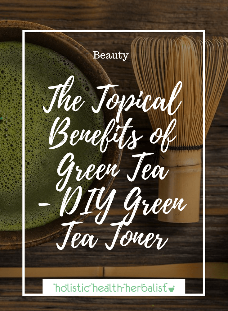 The Topical Benefits of Green Tea - DIY Green Tea Toner - Learn how to make a refreshing green tea toner that soothes red irritated acne-prone skin.
