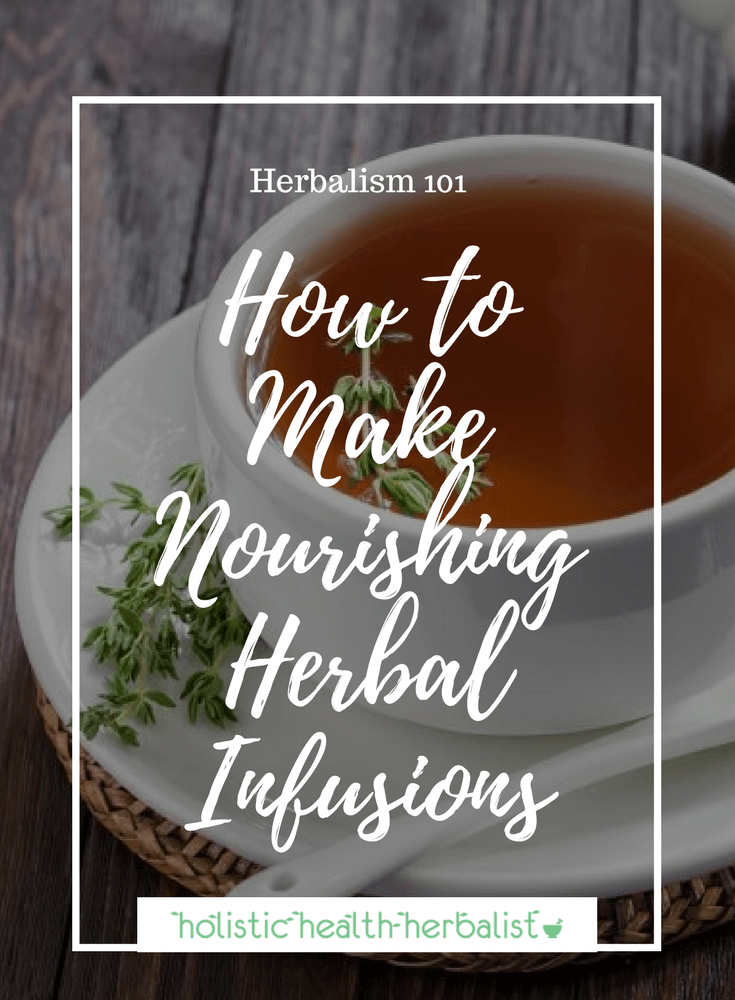 How to Make Nourishing Herbal Infusions - Learn how to make nutrient dense herbal infusions to top up your vitamins and minerals.
