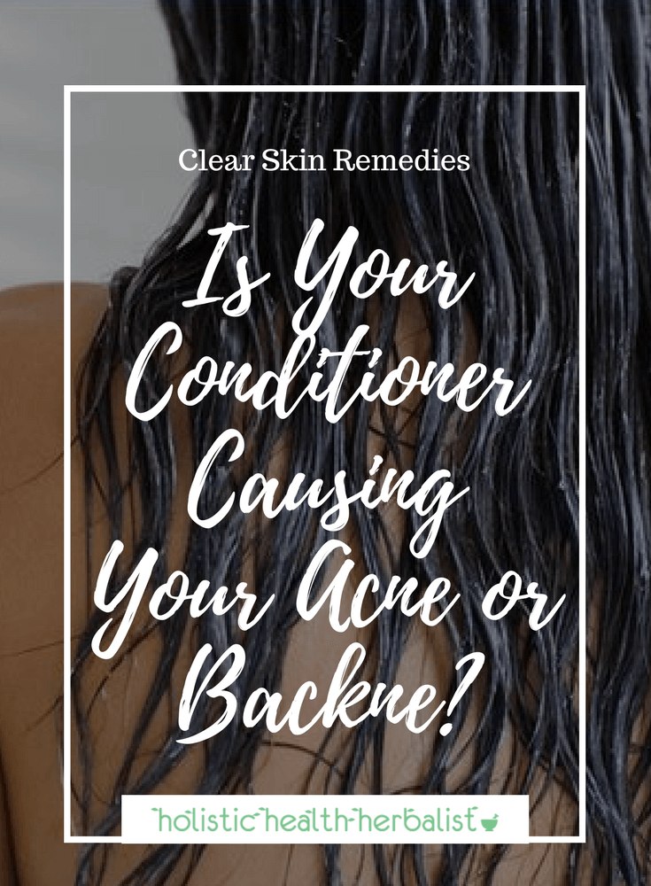 Is Your Conditioner Causing Your Acne or Backne - Have you ever wondered why you may be breaking out on your back? It could be your conditioner!