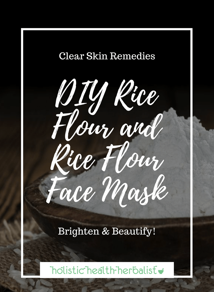DIY Rice Flour and Rice Flour Face Mask - Learn how to make a simple mask with the healing power of rice flour for soft radiant skin.
