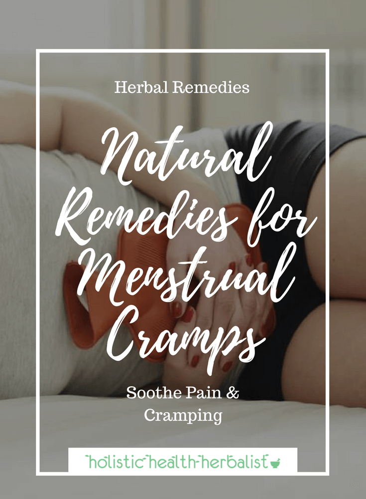 Natural Remedies for Menstrual Cramps - Use these remedies to ease pain, bloating, edema, and mood swings while on your period.