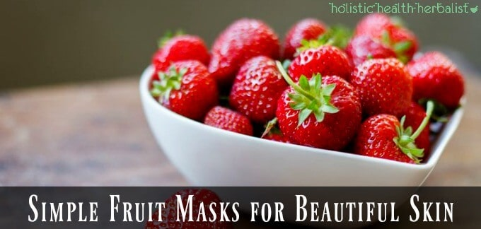 How to make Simple Fruit Face Masks for Beautiful Skin