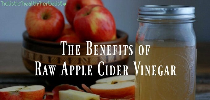The Benefits of Raw Apple Cider Vinegar