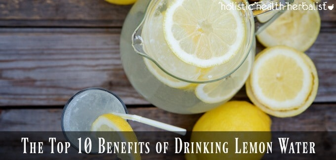 The Top 10 Benefits of Drinking Lemon Water