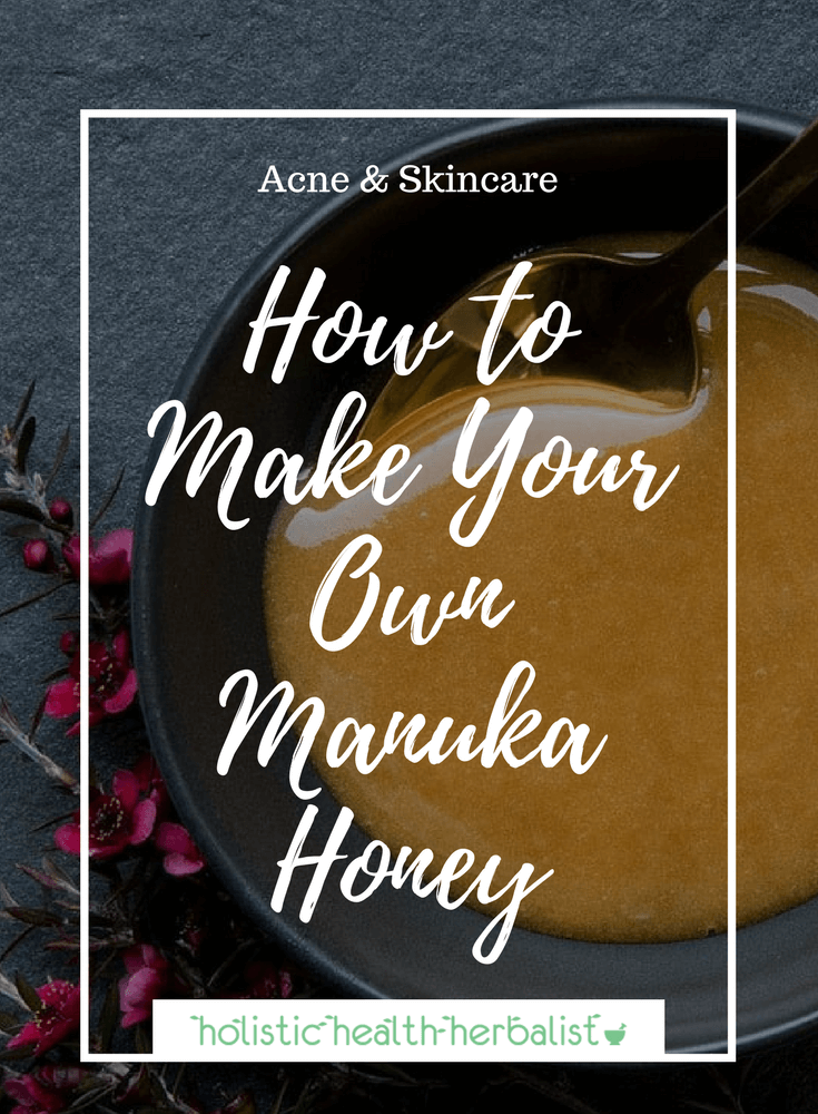 How to Make Your Own Manuka Honey - Learn how to make honey as powerful as manuka honey for treating all kinds of skin ailments including acne, hyperpigmentation, aging, brightness, and smoothness.