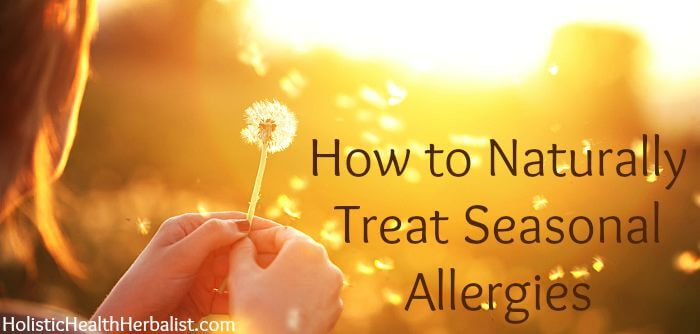 How to Naturally Treat Seasonal Allergies with herbs