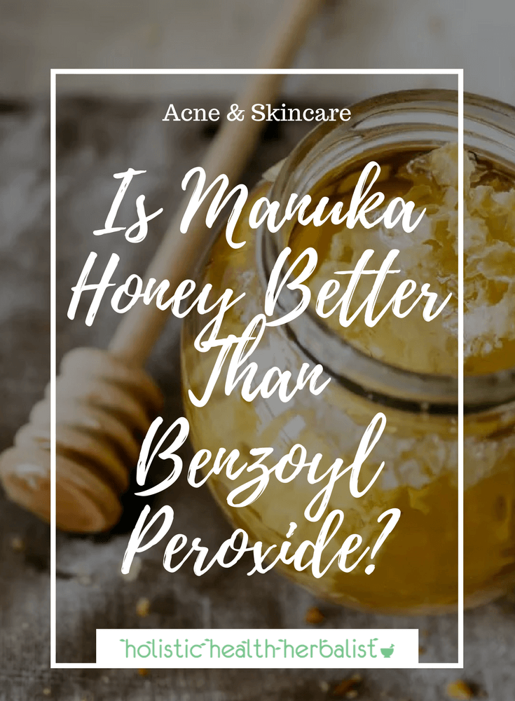 Manuka Honey Better Than Benzoyl Peroxide? - Learn about the amazing properties of Manuka Honey and why I believe it's better than leading over the counter acne spot treatments.