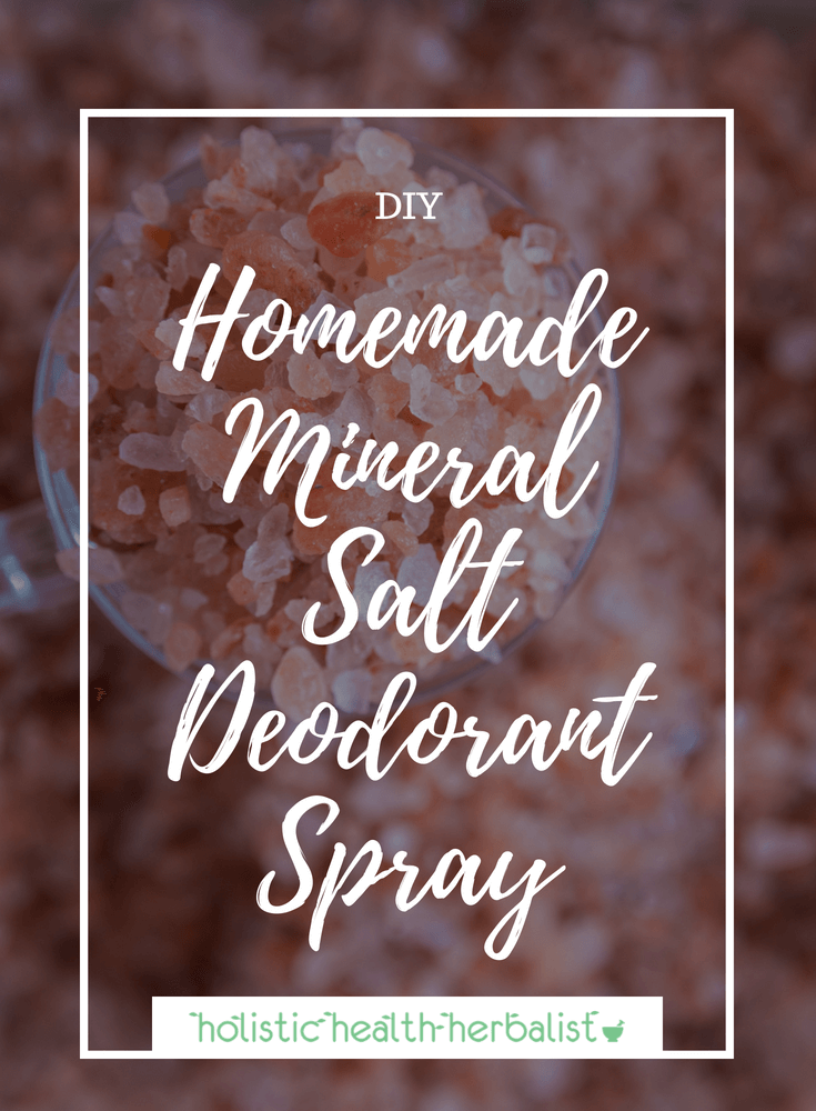 Homemade Mineral Salt Deodorant Spray - Learn how to make your own salt spray deodorant using himalayan salt and essential oils!