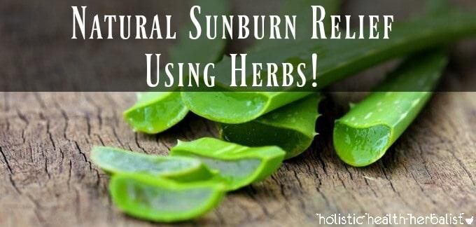 Natural Sunburn Relief using Herbs!