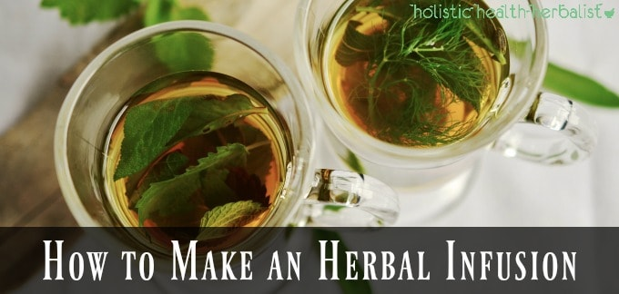 How to Make an Herbal Infusion