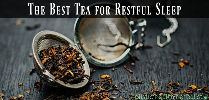 The Best Tea for Restful Sleep