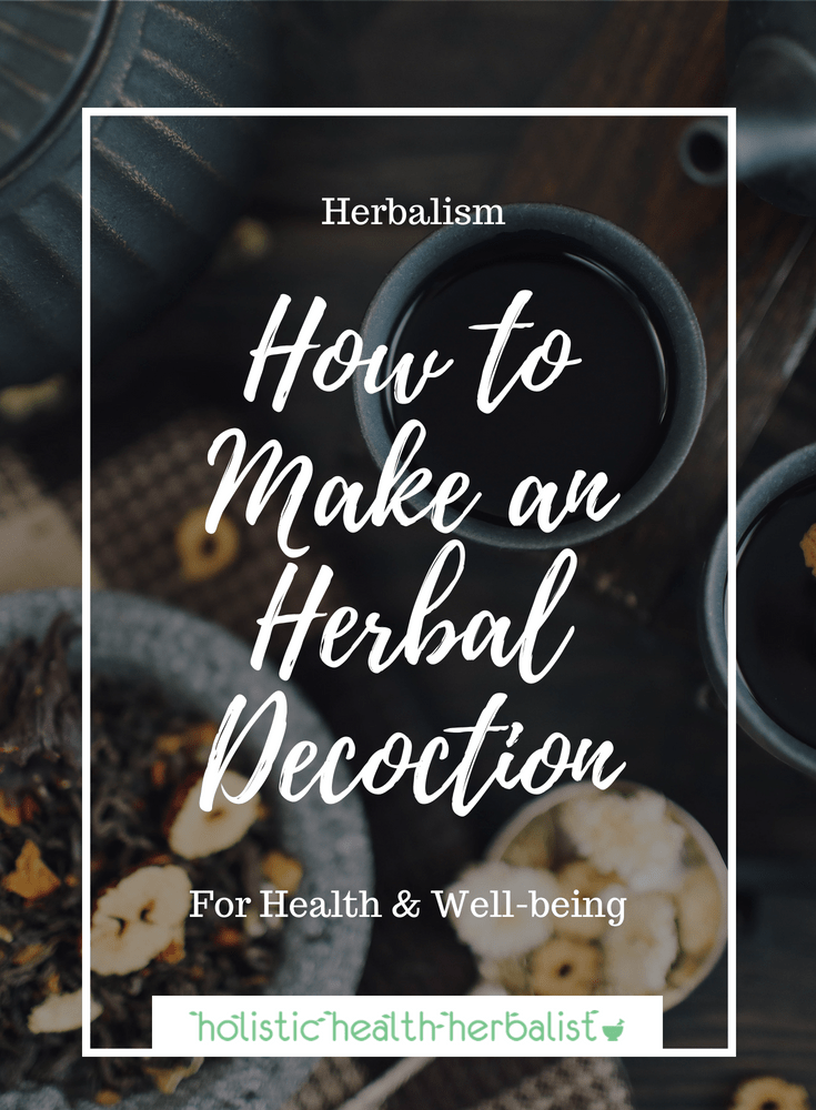 How to Make an Herbal Decoction - Learn how to make a strong powerful tea that is steeped for hours in order to draw out vitamins, minerals, and medicine!