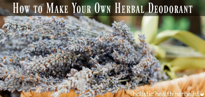 How to Make Your Own Herbal Deodorant