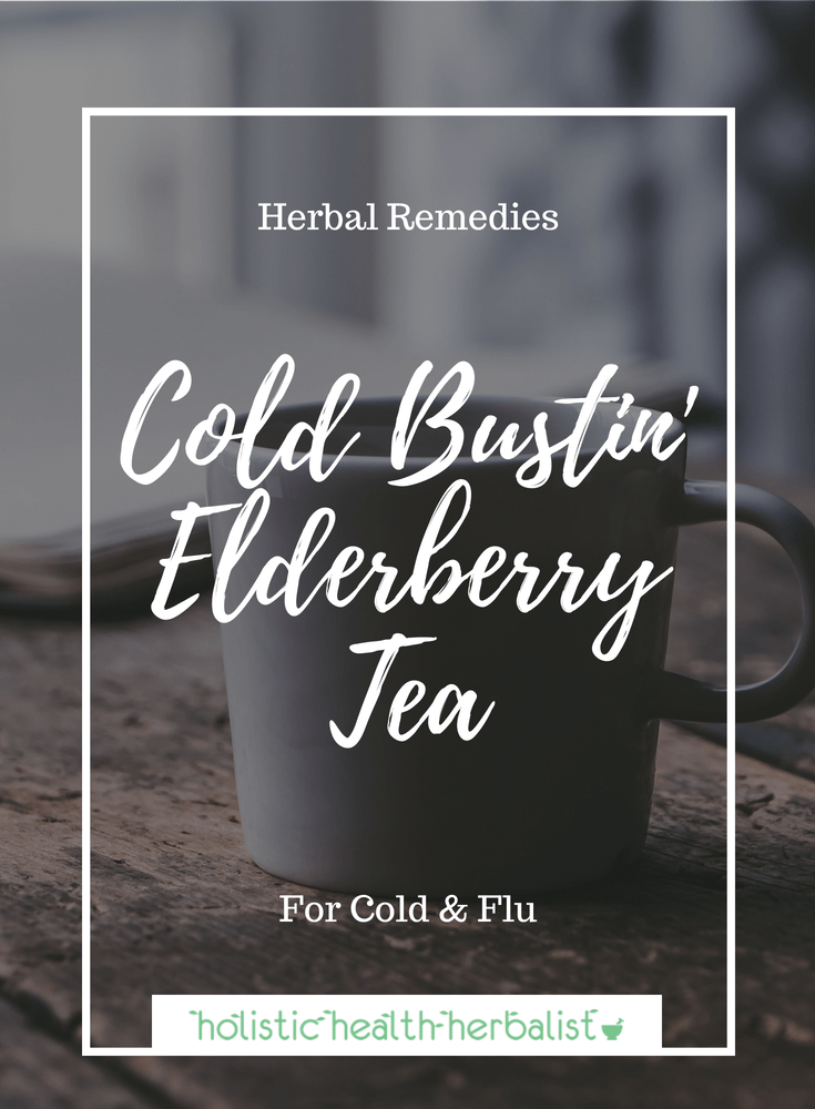 Cold Bustin' Elderberry Tea - Learn how to make a a tea with immune boosting elderberries and other herbs for cold and flu season.