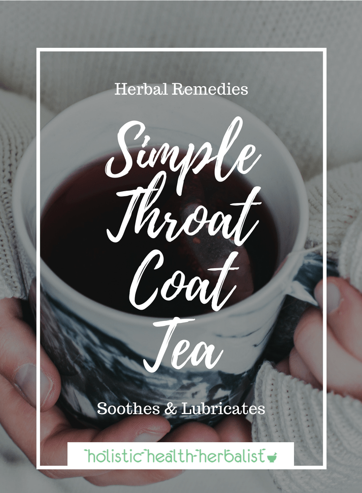 Simple Throat Coat Tea - Learn how to make this soothing sore throat tea to help relieve pain, reduce inflammation, and alleviate discomfort during cold and flu.