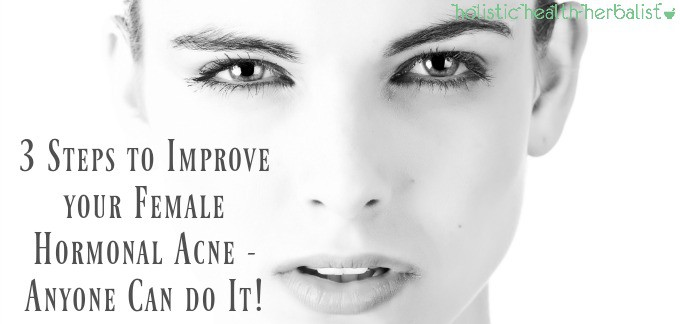 3 Steps To Improve Your Female Hormonal Acne Anyone Can Do