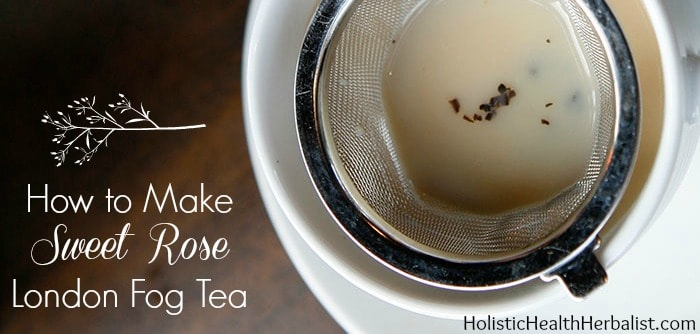 How to Make a Sweet Rose London Fog Tea.