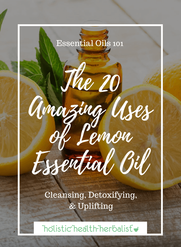 The 20 Amazing Uses of Lemon Essential Oil - Learn about some great ways to use lemon essential oil in your home and for your health!