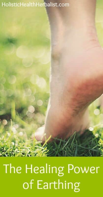 The Healing Power of Earthing - Learn about the amazing benefits of earthing for grounding the body, reducing inflammation, and improving mood.