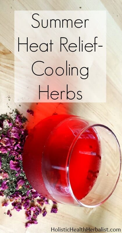 Summer Heat Relief - Cooling Herbs for Summer - Learn how to make a few of my favorite cooling summer remedies that squelch overheatedness and cool the body.