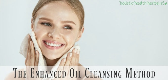 The Enhanced Oil Cleansing Method