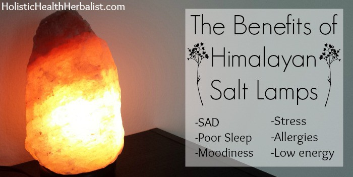 Health Benefits To Salt Lamps : The Benefits of Himalayan Salt Lamps - Holistic Health Herbalist