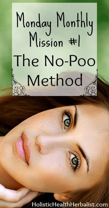 Monday Monthly Mission #1 The No-Poo Method - Learn how to and why you should try out the no-poo method for healthy strong hair!