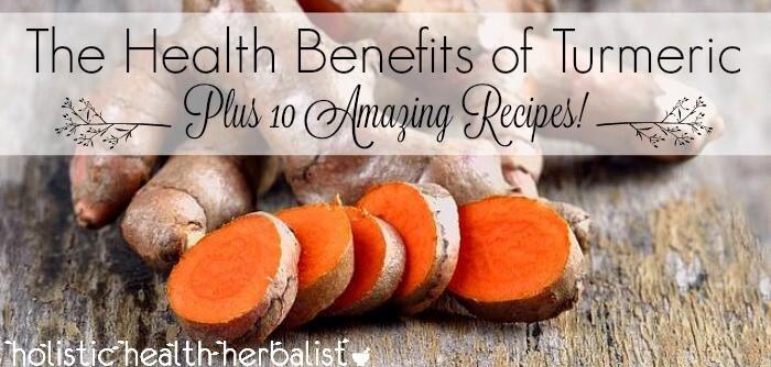 The Health Benefits of Turmeric- Plus 10 Amazing Recipes!