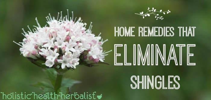 Simple home remedies that eliminate shingles and ease symptoms.