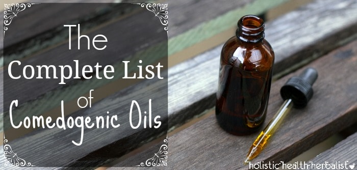 The Complete List of Comedogenic Oils