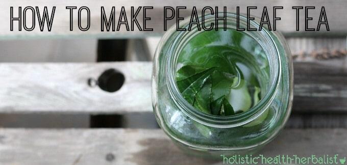 How to make peach leaf tea.