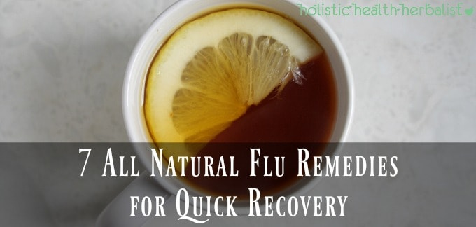 7 All Natural Flu Remedies for Quick Recovery