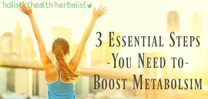 3 Essential Steps You Need to Boost Metabolism