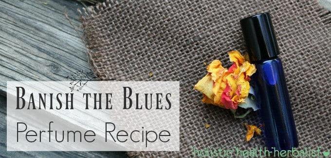 Banish the Blues Perfume Recipe