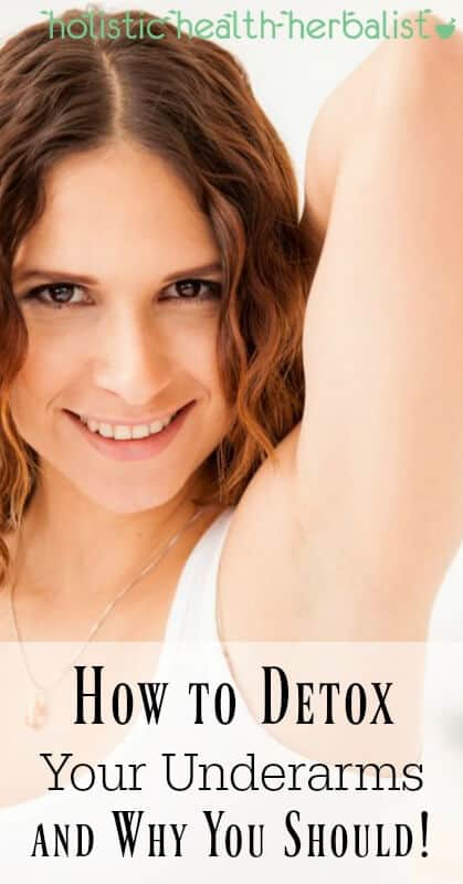 Learn How to Detox Your Underarms and Why You Should!