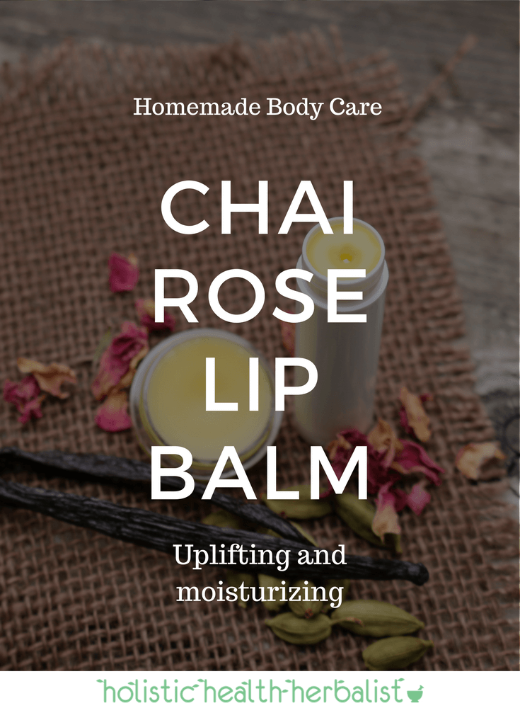 Chai Rose Lip Balm - Learn how to make this super moisturizing and uplifting lip balm that smells just like chai tea with a hint of blooming roses.