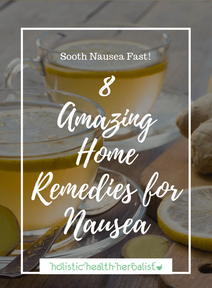 8 Amazing Home Remedies for Nausea - Learn about the top natural remedies for nausea using herbs, acupressure, and essential oils.
