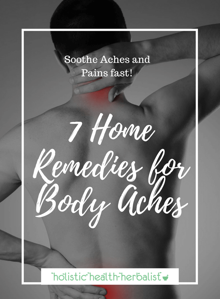 7 Home Remedies for Body Aches - Learn about what causes body aches and the best home remedies to ease discomfort so that you can feel better faster!
