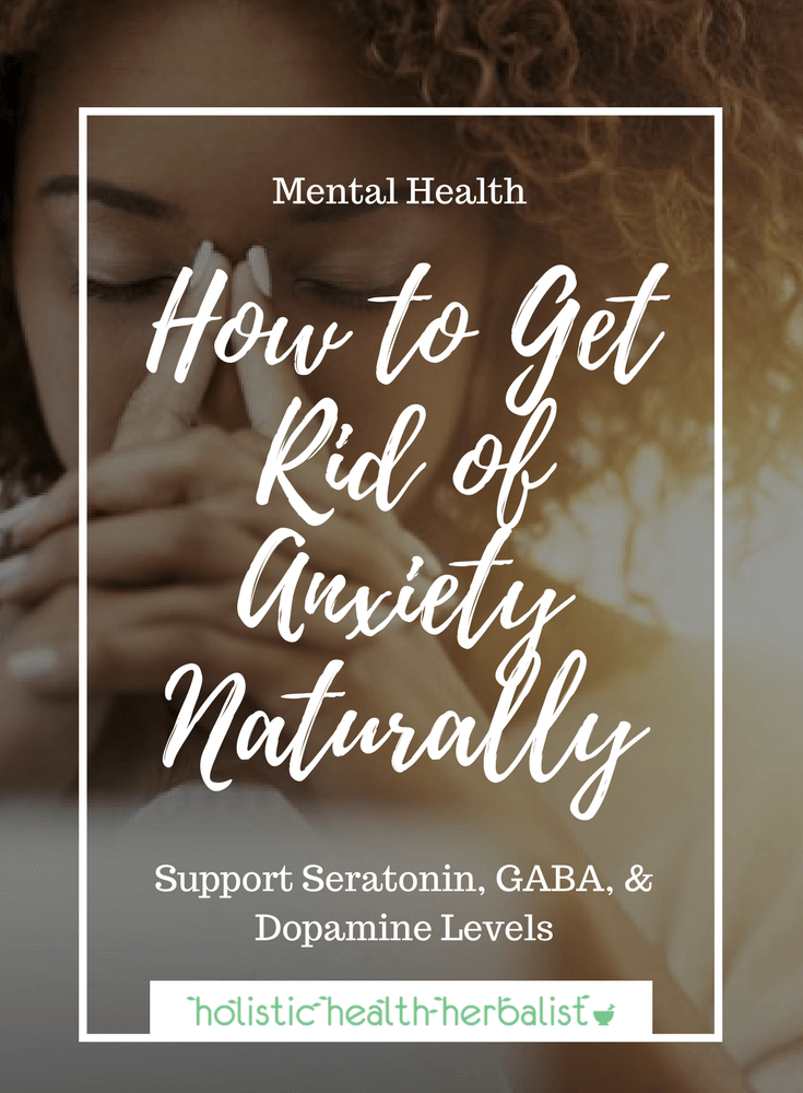 How to Get Rid of Anxiety Naturally - Learn about the root causes of anxiety and how to stop a nervous breakdown or panic attack with diet, herbs, essential oils, and acupressure points.