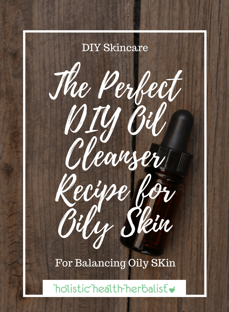 The Perfect DIY Oil Cleanser Recipe for Oily Skin - This cleanser uses simple yet effective carrier oils and essential oils to make the perfect oil cleanser for oily skin types.