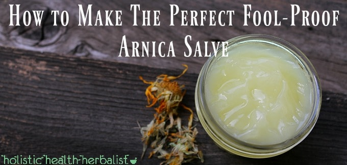 How to Make The Perfect Fool-Proof Arnica Salve