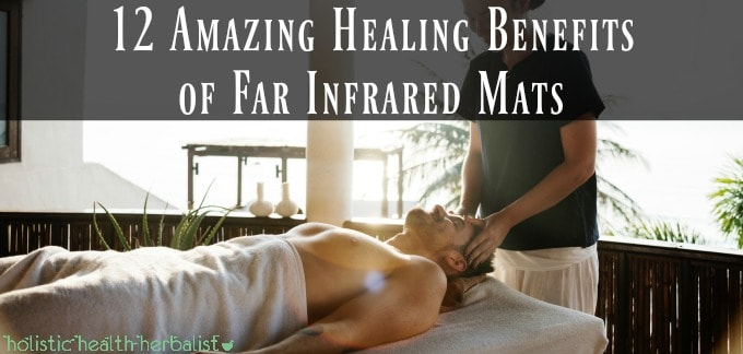 12 Amazing Healing Benefits of Far Infrared Mats