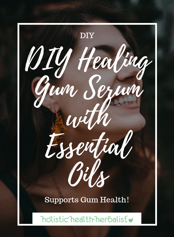 DIY Healing Gum Serum with Essential Oils - This serum helps support gum health by fighting bacteria, inflammation, and discomfort.