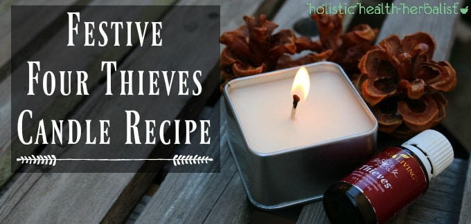 Festive Four Thieves Candle Recipe