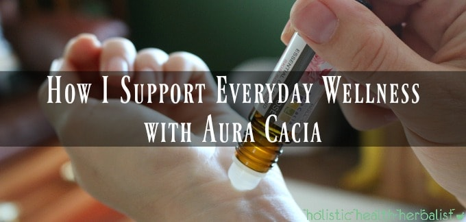 How I Support Everyday Wellness with Aura Cacia